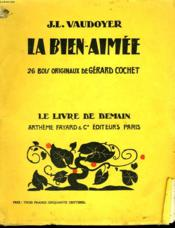 La Bien Aimee. 26 Bois Originaux De Gerard Cochet. Le Livre De Demain N°56. - Couverture - Format classique