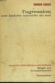 L'Agression. Une Histoire Naturelle Du Mal. - Couverture - Format classique