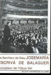 Bulletin D'Information N°3 - Le Serviteur De Dieu Josemaria Escriva De Balaguere - Fondateur De L'Opus Dei - Couverture - Format classique