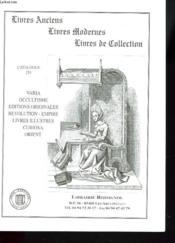 Catalogue N° 251. Livres Anciens / Livres Modernes / Livres De Collection. Varia/ Occultisme / Editions Originales/ Revolution/ Empire... - Couverture - Format classique