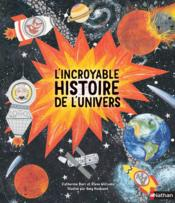 Vente livre :  L'incroyable histoire de l'univers  - Collectif - Barr Catherine - Catherine Barr - Steve Williams - Amy Husband