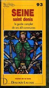Seine-saint-Denis ; le guide complet de ses 40 communes - Couverture - Format classique