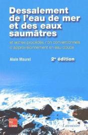 Dessalement de l'eau de mer et des eaux saumâtres ; et autres procédés non conventionnels d'approvisionnement en eau douce (2e édition) - Couverture - Format classique