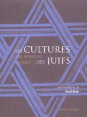 Cultures Des Juifs (Les) - Une Nouvelle Histoire - Couverture - Format classique