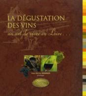 La dégustation des vins, un art de vivre en Loire... - Couverture - Format classique