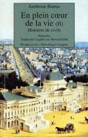 En plein coeur de la vie t.2 ; histoires de civils - Couverture - Format classique