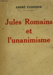 Jules Romains Et L'Unanimisme. - Couverture - Format classique