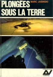 Plongees Sous La Terre. Collection : L'Aventure Vecue. - Couverture - Format classique