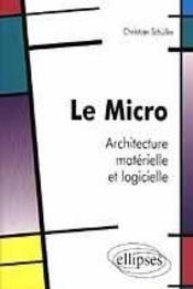 Le Micro Architecture Materielle Et Logicielle - Intérieur - Format classique