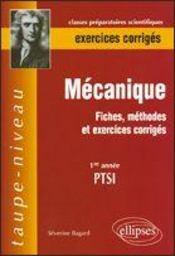 Mecanique ; Fiches Et Methodes Et Exercices Corriges ; 1e Annee - Intérieur - Format classique