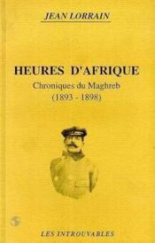 Heures D'Afrique Chroniques Du Maghreb - Couverture - Format classique