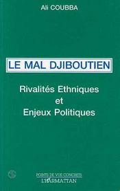 Le Mal Djiboutien ; Rivalites Ethniques Et Enjeux Politiques - Intérieur - Format classique