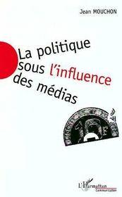 La politique sous l'influence des médias - Intérieur - Format classique