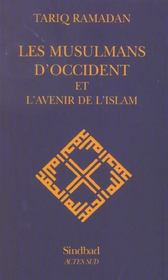 Les Musulmans D'Occident Et L'Avenir De L'Islam - Intérieur - Format classique