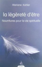 La Legerete D'Etre ; Nourritures Pour La Vie Spirituelle - Intérieur - Format classique