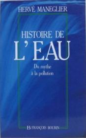 Histoire De L'Eau Du Mythe A La Pollution - Couverture - Format classique