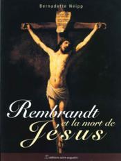 Rembrandt Et La Mort De Jesus - Couverture - Format classique