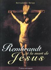 Rembrandt Et La Mort De Jesus - Intérieur - Format classique