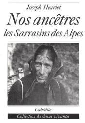 Nos Ancetres, Les Sarrasins Des Alpes - Couverture - Format classique