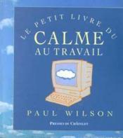 Le petit livre du calme au travail - Couverture - Format classique