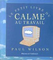 Le petit livre du calme au travail - Intérieur - Format classique