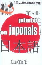 Dites-Le Plutot En Japonais - Intérieur - Format classique