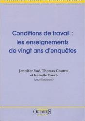 Conditions de travail : les enseignements de vingt ans d'enquêtes - Couverture - Format classique
