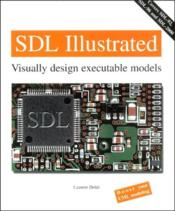 Vente livre :  SDL illustrated ; visually design executable models  - Laurent Doldi - Laurent Doldi