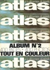Atlas - A La Decouverte Du Monde - Album N° 2 - Moscou / Pekin - Speleologie - Dieux Guerisseurs - Couverture - Format classique