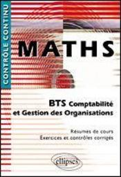 Controle Continu ; Mathématiques ; Bts Comptabilité Et Gestion Des Organisations - Intérieur - Format classique