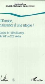 Europe Naissance D'Une Utopie. Genese De L'Idee D'Euro - Couverture - Format classique