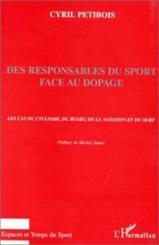 Des responsables du sport face au dopage ; le cas du cyclisme, du rugby, de la natation et du surf - Couverture - Format classique