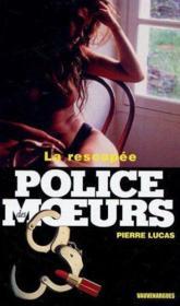Police Des Moeurs - La Rescapee - Couverture - Format classique