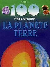 100 Infos A Connaitre ; La Planète Terre - Intérieur - Format classique