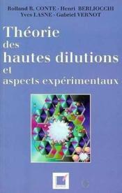 Theories Des Hautes Dilutions Et Aspects Experimentaux - Couverture - Format classique