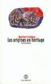 Les Origines En Heritage - Couverture - Format classique