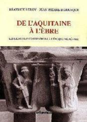 De l'aquitaine a l'ebre ; les liens franco-espagnols a l'epoque medievale - Couverture - Format classique