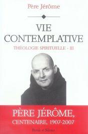 Théologie spirituelle t.3 ; vie contemplative - Intérieur - Format classique