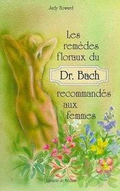 Les Remedes Floraux Du Docteur Bach Recommandes Aux Femmes - Intérieur - Format classique