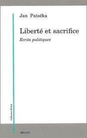 Liberté et sacrifice ; écrits politiques - Couverture - Format classique