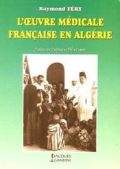 L'oeuvre médicale française en Algérie - Couverture - Format classique