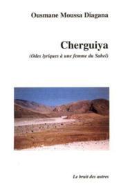 Cherguiya (Odes Lyriques A Une Femme Du Sahel) - Couverture - Format classique