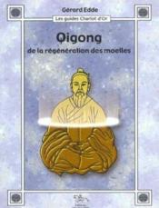Qigong De La Regeneration Des Moelles - Couverture - Format classique