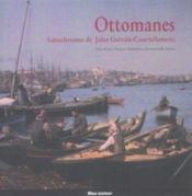Ottomanes ; autochromes de Jules Gervais-Courtellemont - Couverture - Format classique