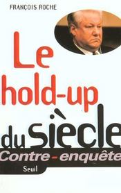 Vente  Le Hold-Up Du Siecle  - Francois Roche