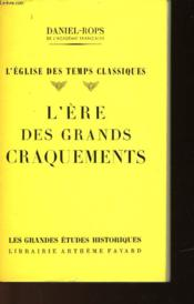 L'Eglise Des Temps Classiques - L'Ere Des Grands Craquements - Couverture - Format classique