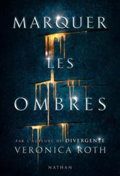 Vente livre :  Marquer les ombres  - Collectif - Veronica Roth - Veronica Roth