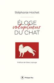 Éloge voluptueux du chat  - Stephanie Hochet