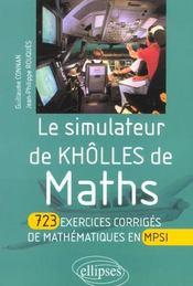 Le Simulateur De Kholles De Maths 723 Exercices Corriges De Mathematiques En Mpsi - Intérieur - Format classique