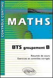 Controle Continu ; Mathématiques ; Bts Groupement B - Couverture - Format classique